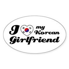 I love my Korean Girlfriend Oval Decal