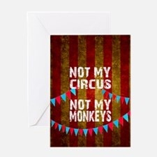 NOT MY CIRCUS NOT MY MONKEYS BIG TO Greeting Cards