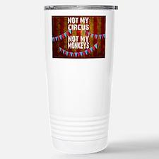 NOT MY CIRCUS NOT MY MO Stainless Steel Travel Mug