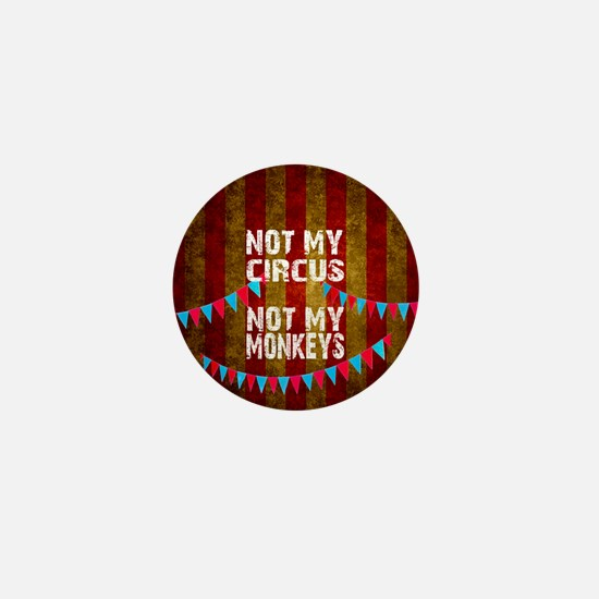 NOT MY CIRCUS NOT MY MONKEYS Mini Button (10 pack)