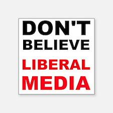 Dont Believe Liberal Media Sticker