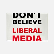 Dont Believe Liberal Media Magnets