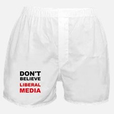 Dont Believe Liberal Media Boxer Shorts