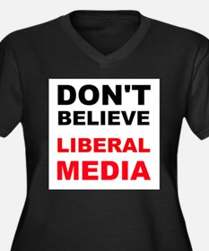 Dont Believe Liberal Media Plus Size T-Shirt