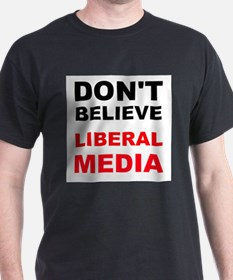 Dont Believe Liberal Media T-Shirt