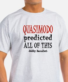 Quasimodo Predictions T-Shirt