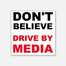 Dont Believe Drive By Media Sticker