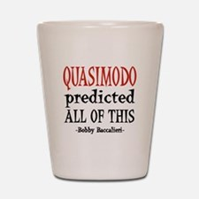 Quasimodo Predictions Shot Glass