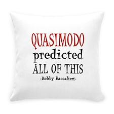 Quasimodo Predictions Everyday Pillow