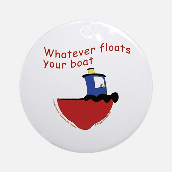 Whatever floats your boat Ornament (Round)