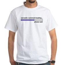 Cute Sarcasm loading Shirt