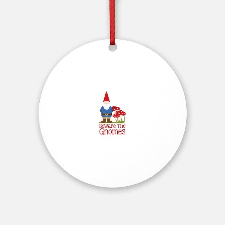 Beware the Gnome Round Ornament