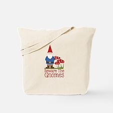 Beware the Gnome Tote Bag