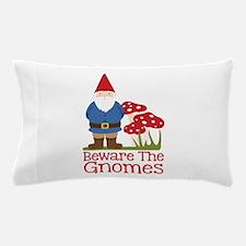 Beware the Gnome Pillow Case
