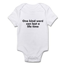 One kind word can last a life Infant Bodysuit