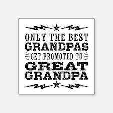 """Funny Great Grandpa Square Sticker 3"""" x 3"""""""