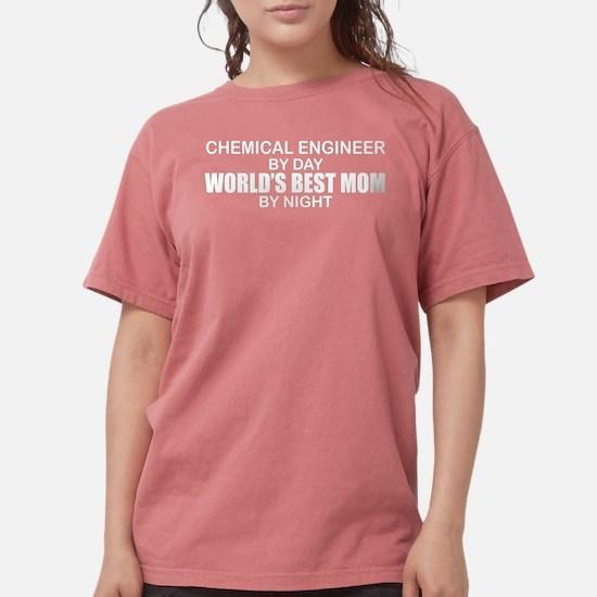 World's Best Mom - Chemical Eng T-Shirt