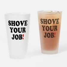 SHOVE YOUR JOB! Drinking Glass