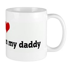 I Love my mommy an my daddy  Mug