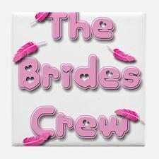 the brides crew.png Tile Coaster