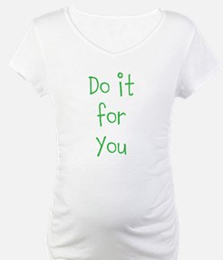Do it for you Shirt