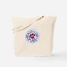 Peace Love Pugs Tote Bag