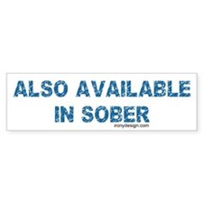 Also Available in Sober Bumper Sticker