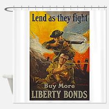 War Bonds Liberty They Fight WWI Pr Shower Curtain
