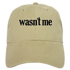 Wasn't Me Baseball Cap