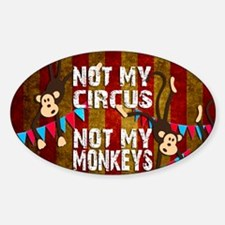 Monkeys NOT My Circus Decal