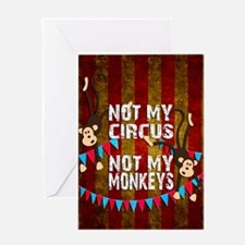 Monkeys NOT My Circus Greeting Cards