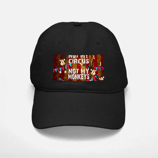 Monkeys NOT My Circus Baseball Hat