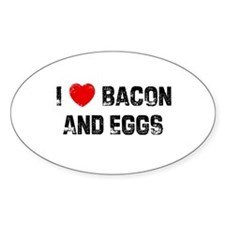 I * Bacon And Eggs Oval Decal