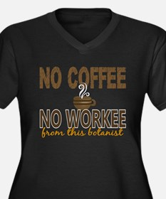 -Botanist No Coffee No Workee Plus Size T-Shirt