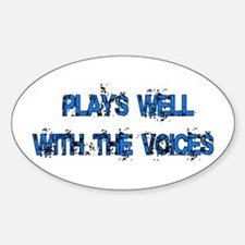 Plays Well With The Voices Oval Decal
