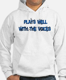 Plays Well With The Voices Hoodie