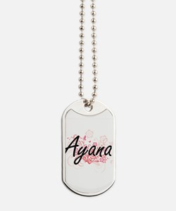 Ayana Artistic Name Design with Flowers Dog Tags