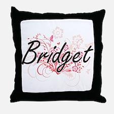 Bridget Artistic Name Design with Flo Throw Pillow