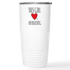 Girl Loves Her Bulldog Travel Mug
