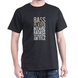 Bass player Dark T-Shirt