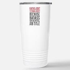 Radiologic Technologist Stainless Steel Travel Mug