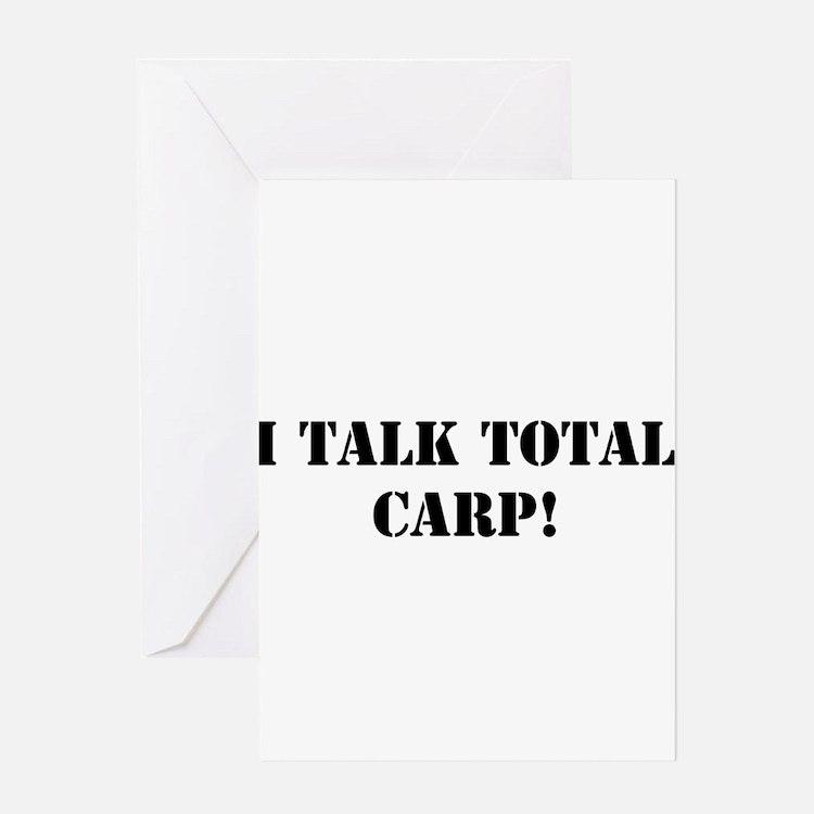 I TALK TOTAL CARP! Greeting Cards