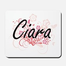 Ciara Artistic Name Design with Flowers Mousepad