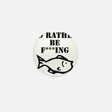 id rather be fishing Mini Button