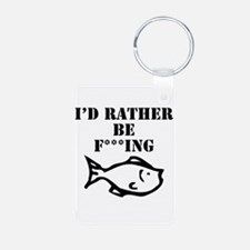 id rather be fishing Keychains