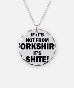 if its not from yorkshire it Necklace