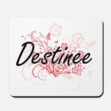 Destinee Artistic Name Design with Flowe Mousepad