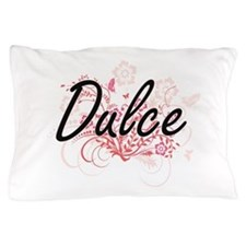 Dulce Artistic Name Design with Flower Pillow Case