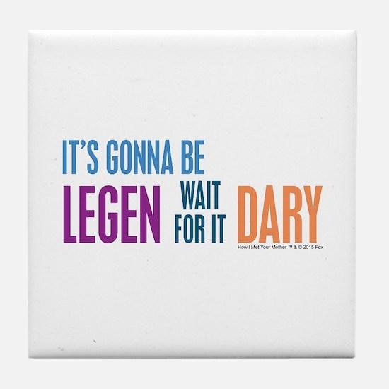 It's Gonna Be Legendary Tile Coaster