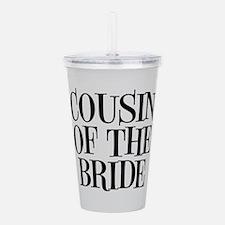 Cousin of the Bride Acrylic Double-wall Tumbler
